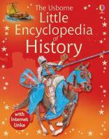 The Usborne Little Encyclopedia of History