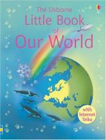 The Usborne Little Encyclopedia of Our World