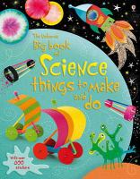 The Usborne Big Book of Science Things to Make and Do