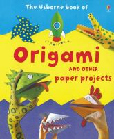 The Usborne Book of Origami and Other Paper Projects