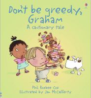 Don't Be Greedy, Graham