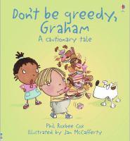 Don't Be Greedy, Graham