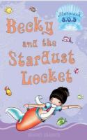 Becky and the Stardust Locket/Gillian Shields; Illustrated by Helen Turner