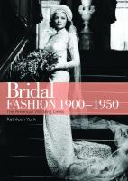 Bridal Fashion 1900-1950