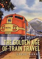 The Golden Age of Train Travel