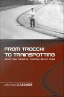 "From Trocchi to Trainspotting †"" Scottish Critical Theory Since 1960"