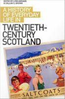 A History of Everyday Life in Twentieth-century Scotland