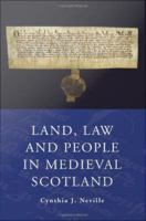 Land, Law, and People in Medieval Scotland