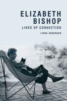 Elizabeth Bishop: Lines of Connection