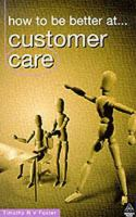 How to Be Better at ... Customer Care
