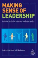 Making Sense of Leadership : Exploring the Five Key Roles Used by Effective Leaders