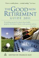 The Good Non Retirement Guide 2011