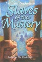 Slaves of the Mastery