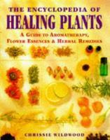 The Encyclopedia of Healing Plants