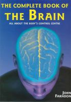 The Complete Book of the Brain