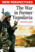 The War in Former Yugoslavia