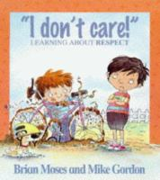 """""""I Don't Care!"""""""