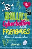 Bullies, Cyberbullies and Frenemies