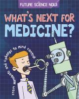 What's Next for Medicine?