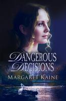 Dangerous Decisions