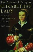 The Private Life of An Elizabethan Lady