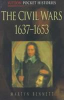 The Civil Wars, 1637-1653