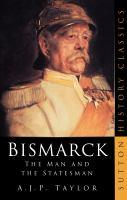 Bismarck, the Man and the Statesman