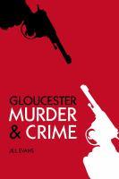 Gloucester Murder & Crime