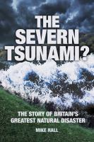 Severn Tsunami? The Story of Britain's Greatest Natural Disaster