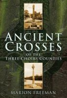 Ancient Crosses of the Three Choirs Counties