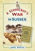 Schoolboy's War in Sussex