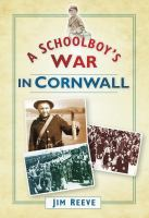 Schoolboy's War in Cornwall