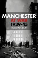 Manchester at War, 1939-45