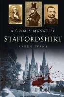 Grim Almanac of Staffordshire