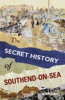 Secret History of Southend-on-Sea