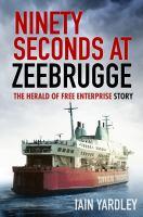 Ninety Seconds at Zeebrugge