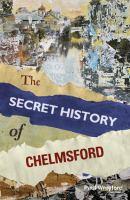 Secret History of Chelmsford