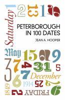 Peterborough in 100 Dates