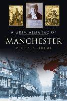 Grim Almanac of Manchester