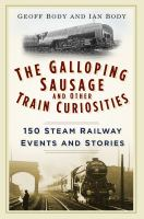 Galloping Sausage and Other Train Curiosities