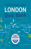 Blue Badge Guide's London Quiz Book