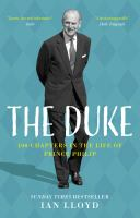 DUKETHE DUKE : 100 CHAPTERS IN THE LIFE OF PRINCE PHILIP