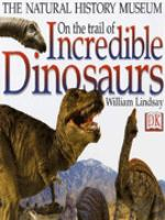 On the Trail of Incredible Dinosaurs