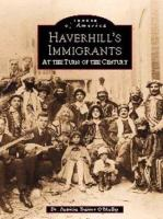 Haverhill's Immigrants at the Turn of the Century