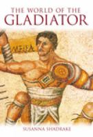 The World of the Gladiator