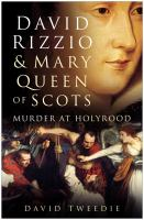 David Rizzio and Mary Queen of Scots