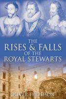 Rises and Falls of the Royal Stewarts
