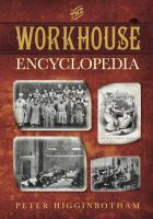 Workhouse Encyclopedia
