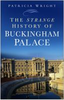 Strange History of Buckingham Palace