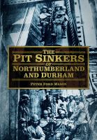 Pit Sinkers of Northumberland and Durham